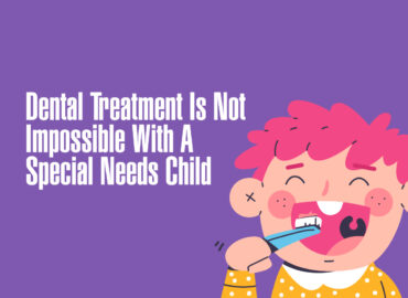 Dental-Treatment-Is-Not-Impossible-With-A-Special-Needs-Child