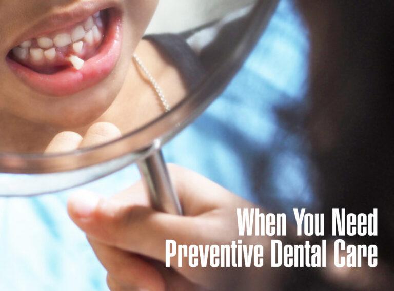 When-You-Need-Preventive-Dental-Care